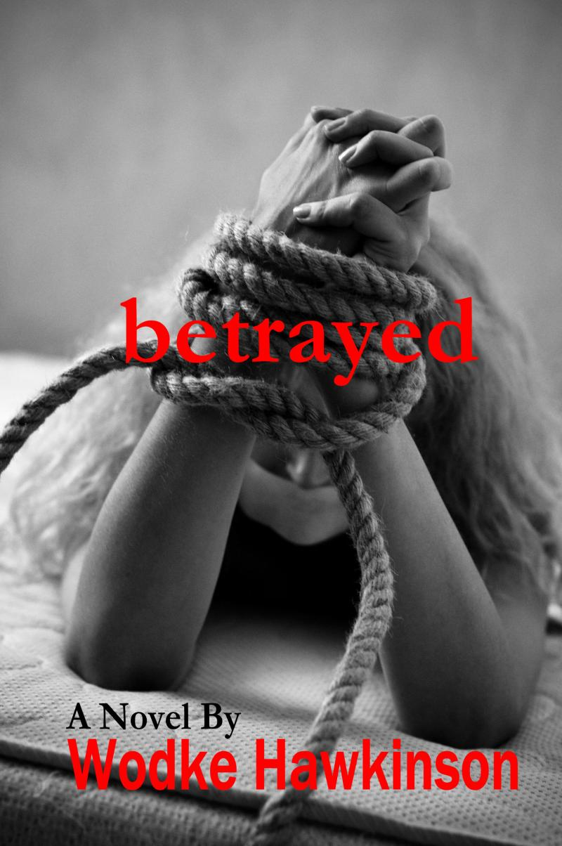 Betrayed by Wodke Hawkinson